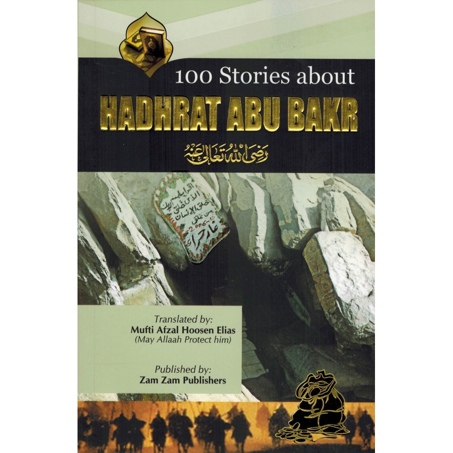 100 Stories Of Hadhrat Abu Bakar(Ra)