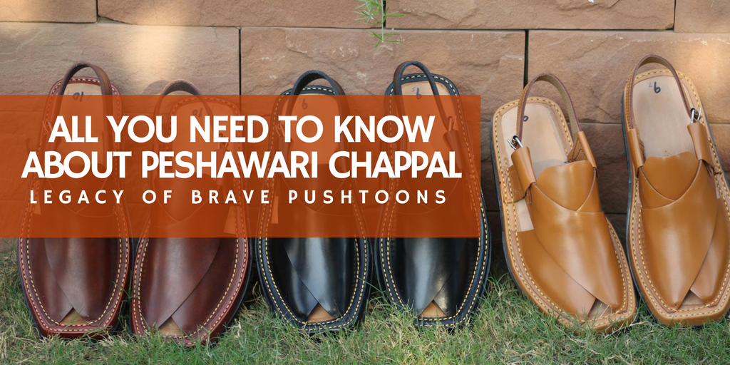 All You Need to Know About Peshawari Chappal - Legacy Of Pushtoons